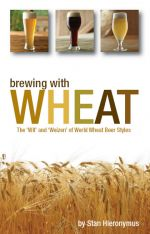 "Brewing with Wheat: The ""Wit' and Weizen"" of World Wheat Beer Styles"